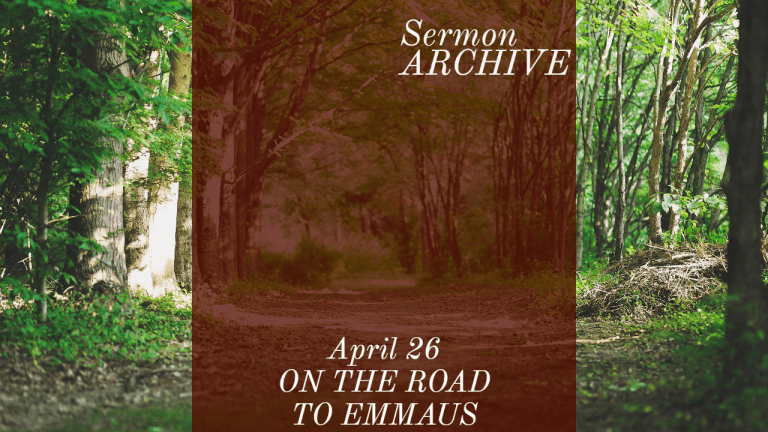 On the road to Emmaus sermon