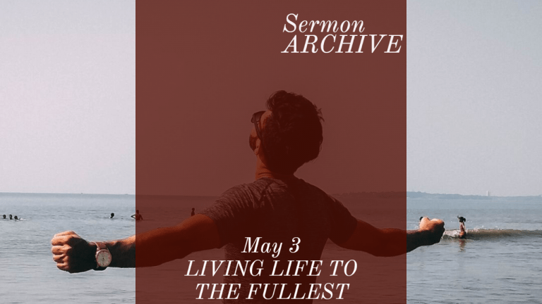 Live life to the fullest sermon