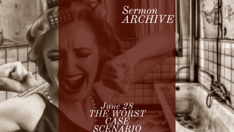 The Worst Case Scenario sermon