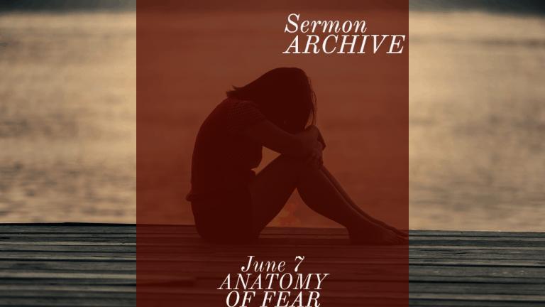 Anatomy of Fear sermon